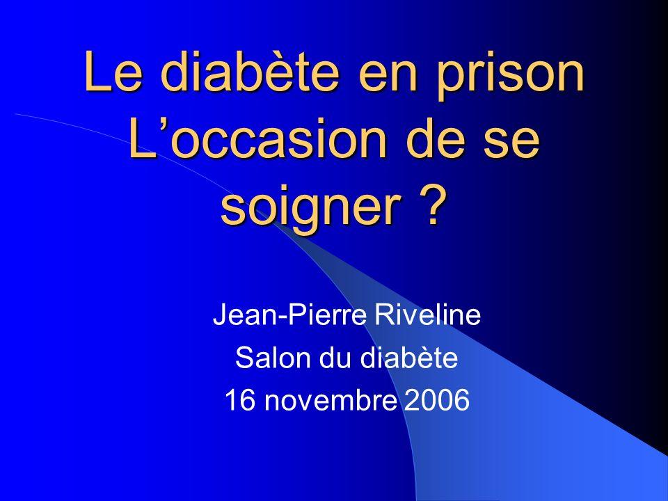 Le diabète en prison L'occasion de se soigner