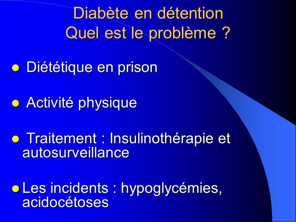 Diabète en détention Quel est le problème