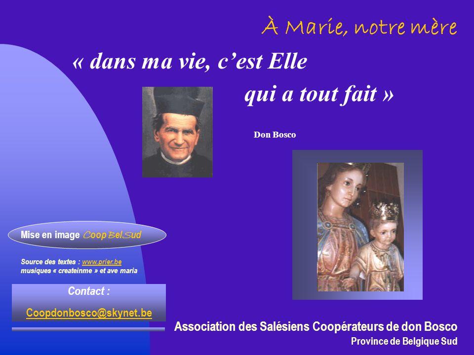 À Marie, notre mère « dans ma vie, c'est Elle qui a tout fait »
