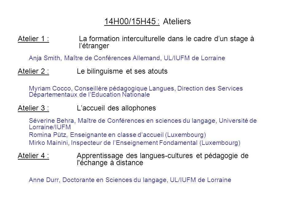 14H00/15H45 : Ateliers Atelier 1 : La formation interculturelle dans le cadre d'un stage à l'étranger.