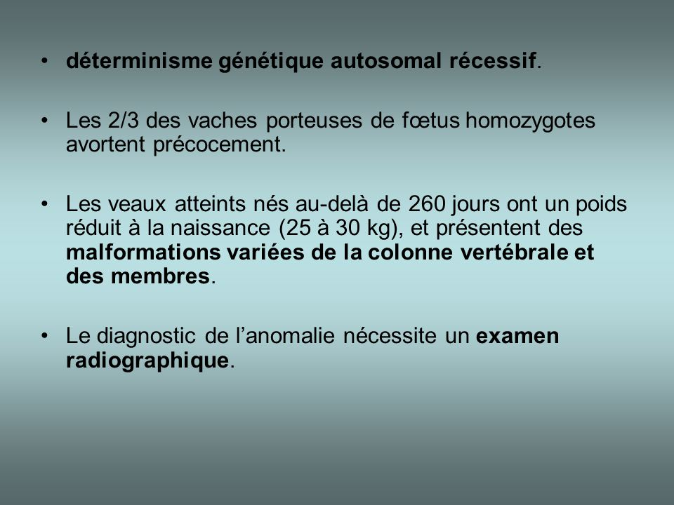 déterminisme génétique autosomal récessif.