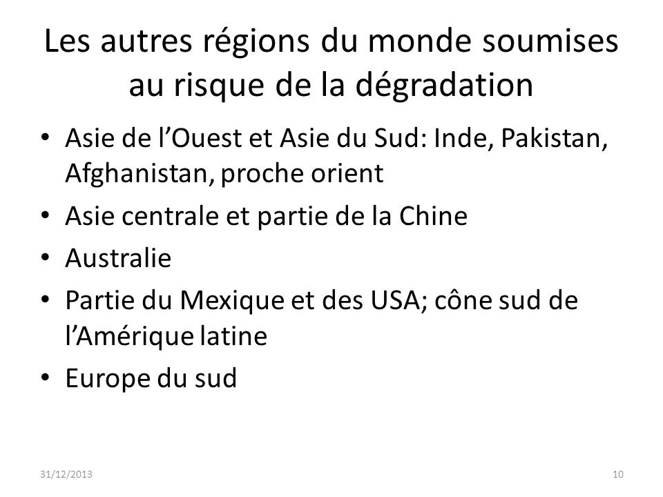 Les autres régions du monde soumises au risque de la dégradation