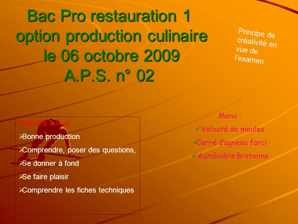 Bac Pro restauration 1 option production culinaire le 06 octobre 2009 A.P.S. n° 02