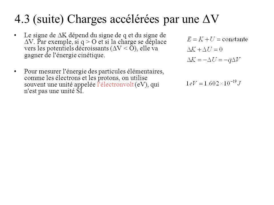4.3 (suite) Charges accélérées par une ΔV