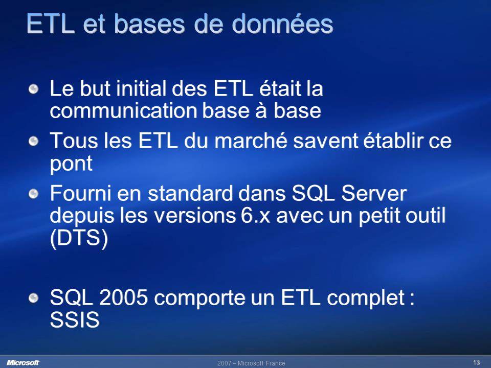 ETL et bases de données Le but initial des ETL était la communication base à base. Tous les ETL du marché savent établir ce pont.