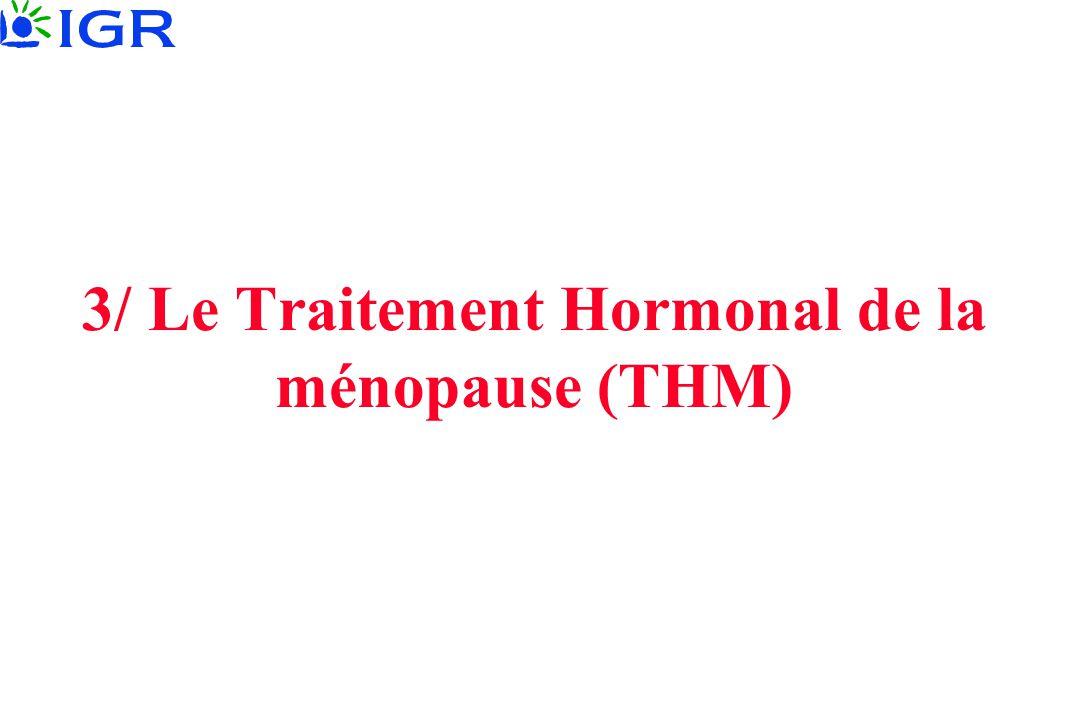 3/ Le Traitement Hormonal de la ménopause (THM)