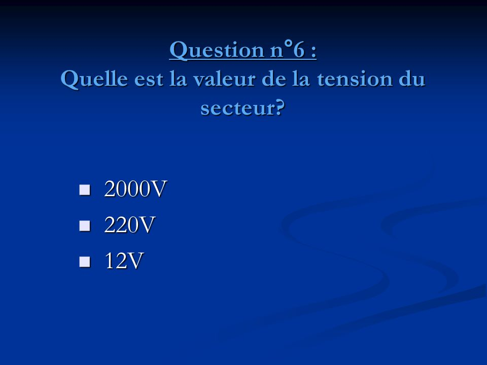 Question n°6 : Quelle est la valeur de la tension du secteur