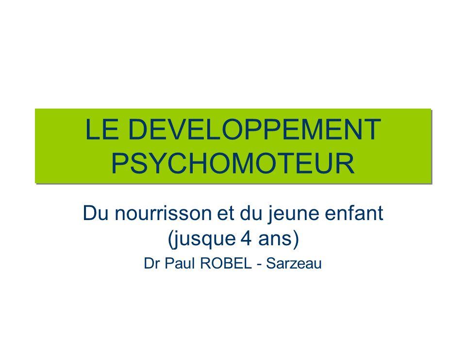 LE DEVELOPPEMENT PSYCHOMOTEUR