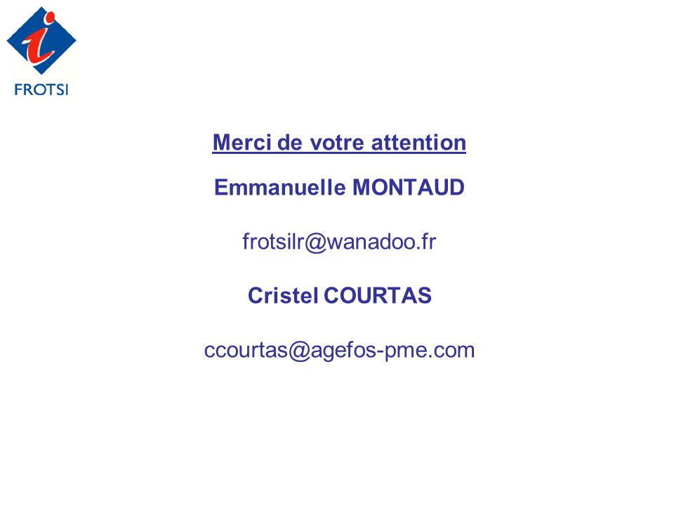 Merci de votre attention Emmanuelle MONTAUD frotsilr@wanadoo