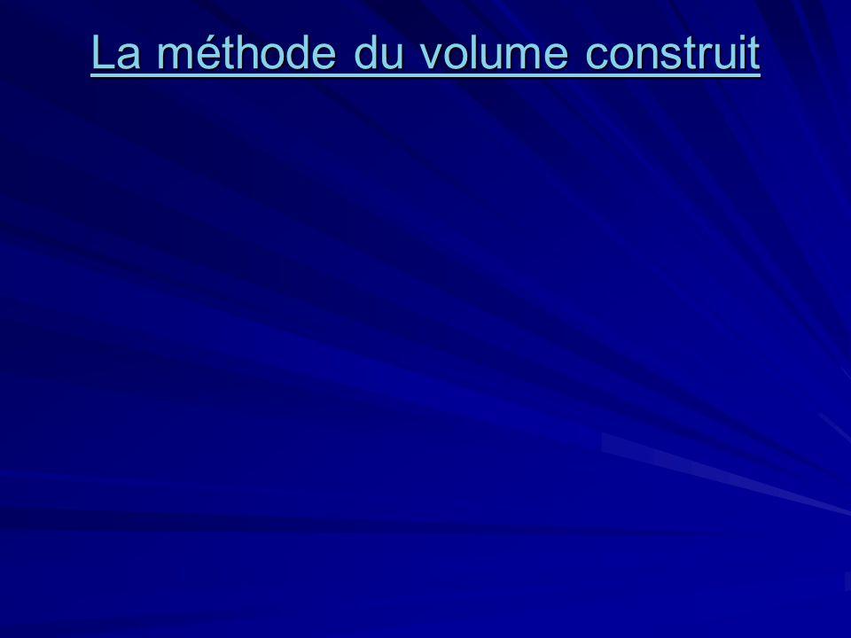 La méthode du volume construit
