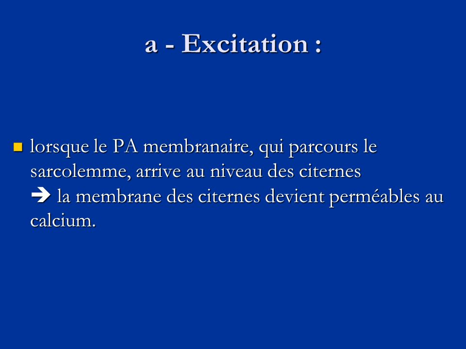 a - Excitation :