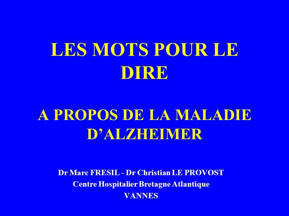 LES MOTS POUR LE DIRE A PROPOS DE LA MALADIE D'ALZHEIMER