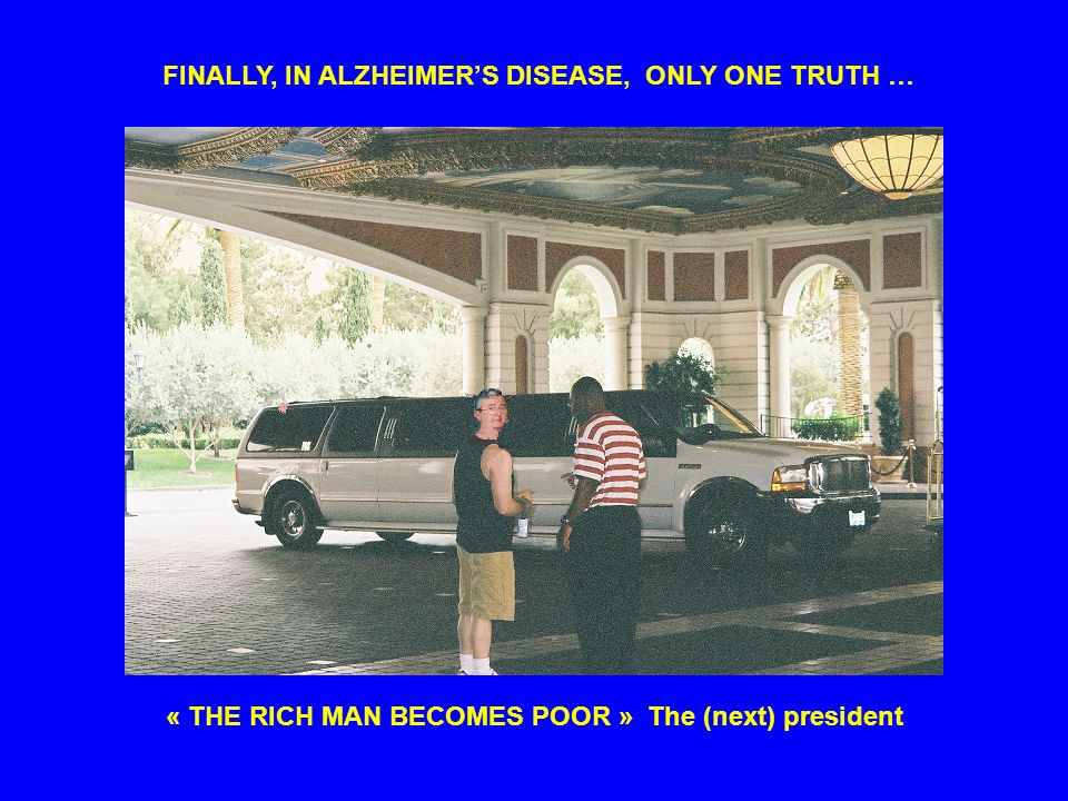 FINALLY, IN ALZHEIMER'S DISEASE, ONLY ONE TRUTH …