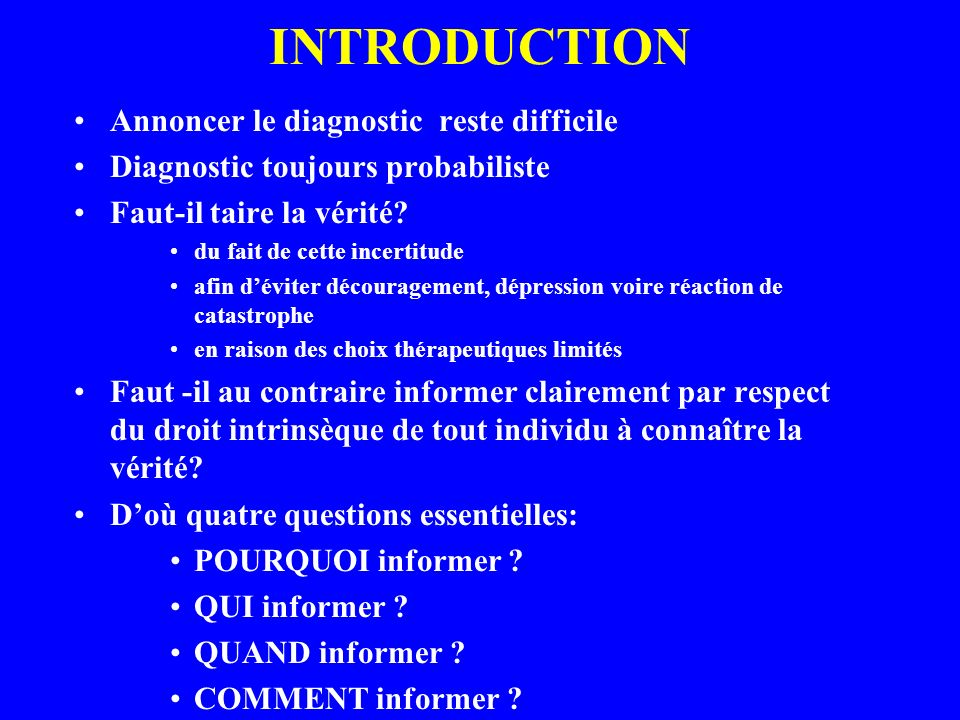 INTRODUCTION Annoncer le diagnostic reste difficile