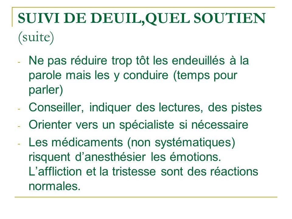 SUIVI DE DEUIL,QUEL SOUTIEN (suite)