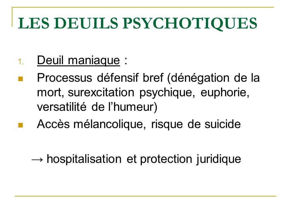 LES DEUILS PSYCHOTIQUES