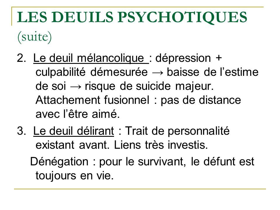 LES DEUILS PSYCHOTIQUES (suite)