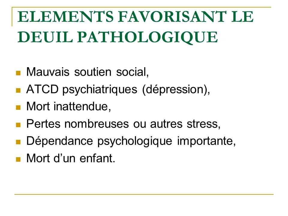 ELEMENTS FAVORISANT LE DEUIL PATHOLOGIQUE
