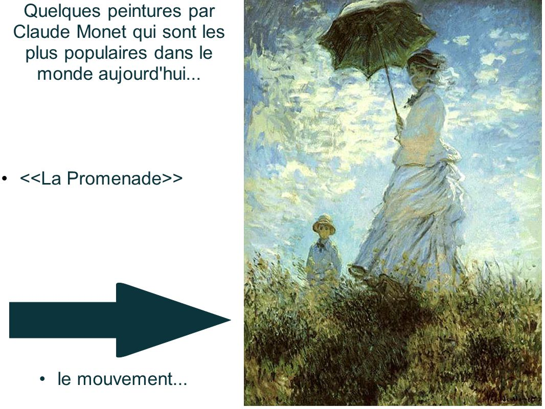 Quelques peintures par Claude Monet qui sont les plus populaires dans le monde aujourd hui...