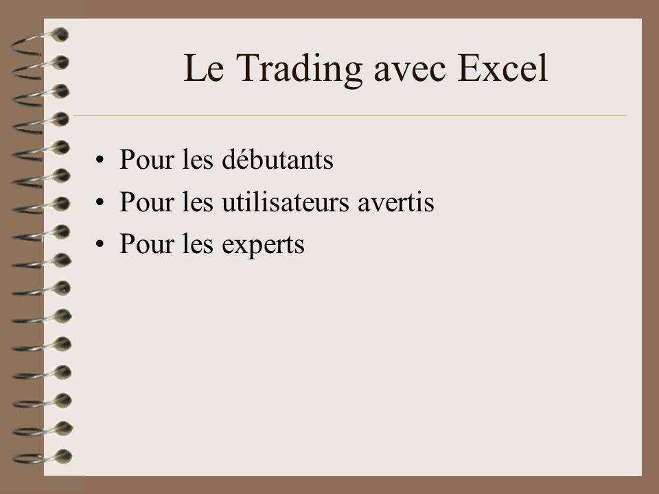 Le Trading avec Excel Pour les débutants Pour les utilisateurs avertis