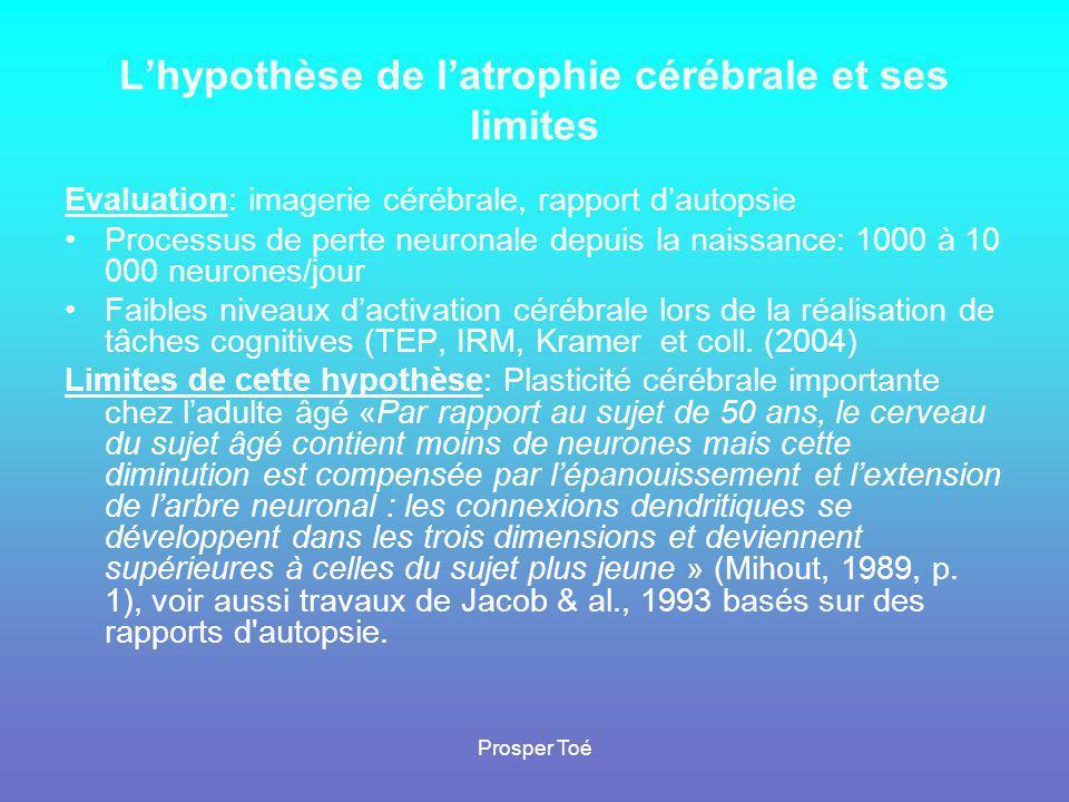 L'hypothèse de l'atrophie cérébrale et ses limites