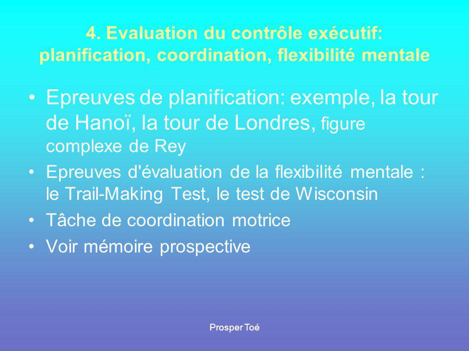4. Evaluation du contrôle exécutif: planification, coordination, flexibilité mentale