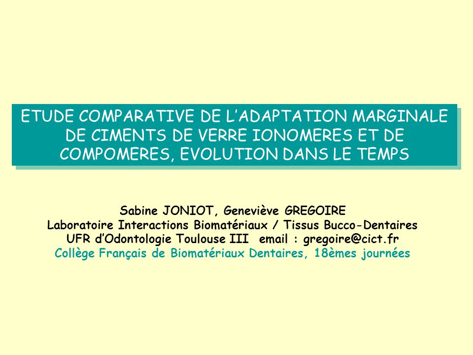 ETUDE COMPARATIVE DE L'ADAPTATION MARGINALE DE CIMENTS DE VERRE IONOMERES ET DE COMPOMERES, EVOLUTION DANS LE TEMPS