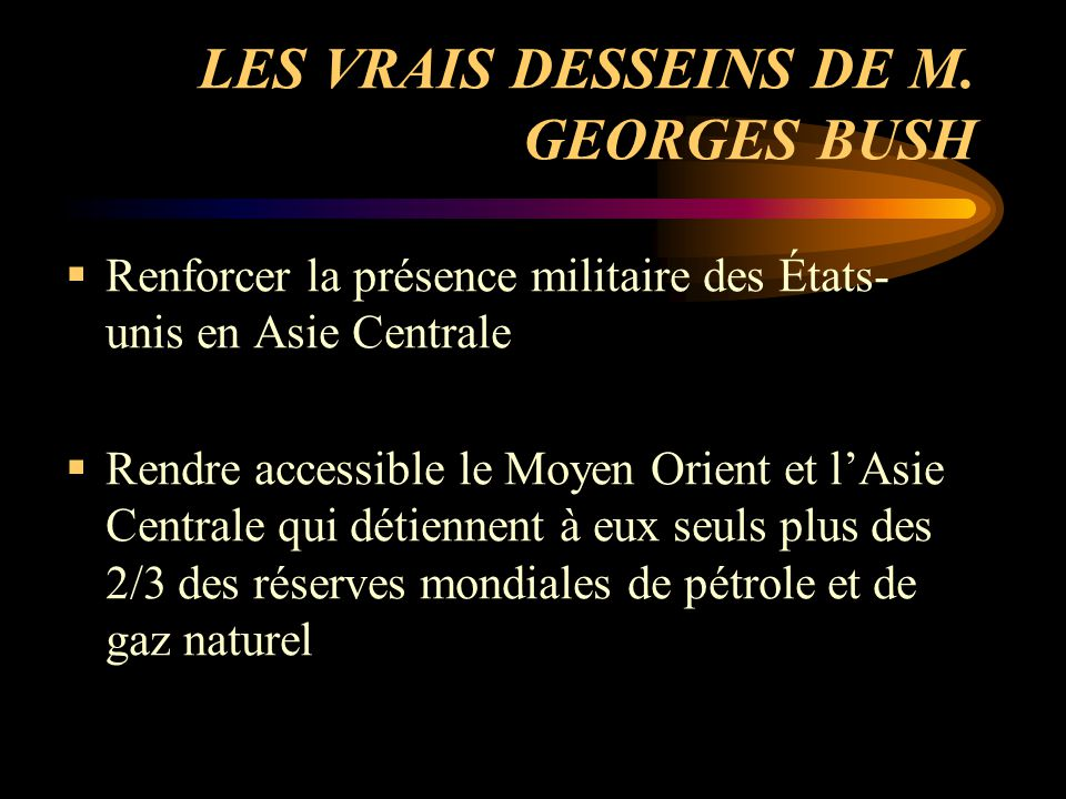 LES VRAIS DESSEINS DE M. GEORGES BUSH