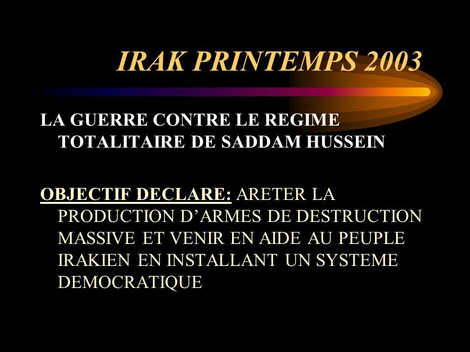 IRAK PRINTEMPS 2003 LA GUERRE CONTRE LE REGIME TOTALITAIRE DE SADDAM HUSSEIN.