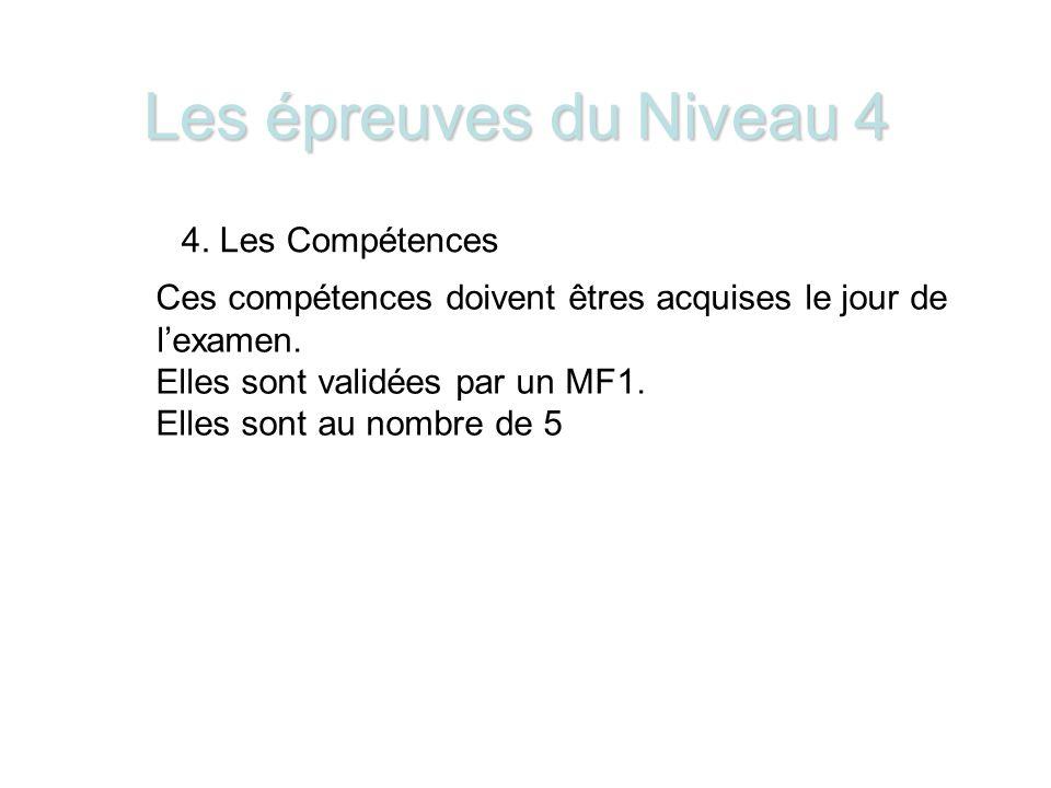 Les épreuves du Niveau 4 4. Les Compétences