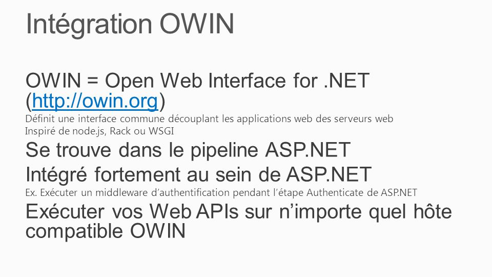 Intégration OWIN OWIN = Open Web Interface for .NET (http://owin.org)
