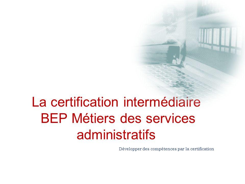La certification intermédiaire BEP Métiers des services administratifs