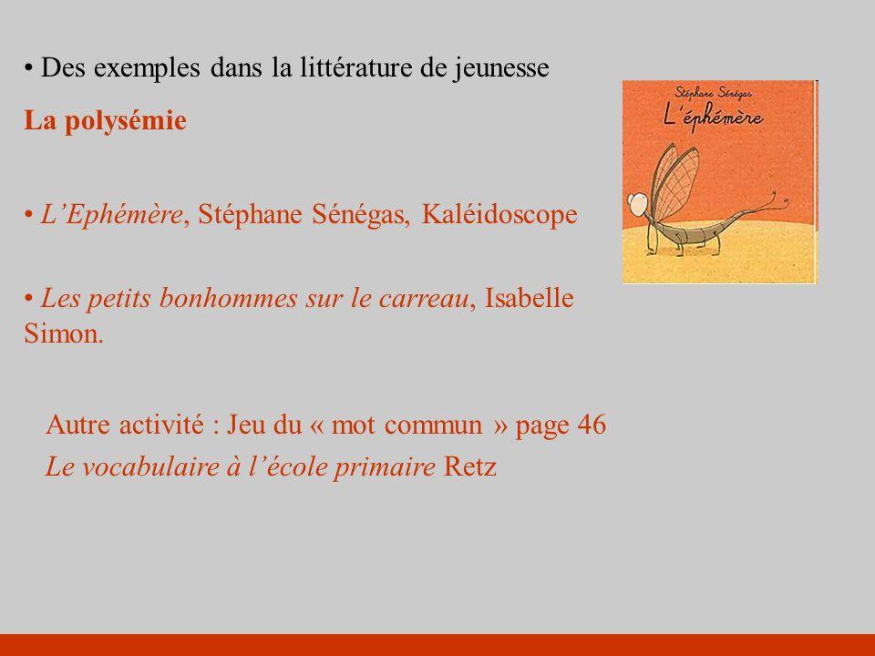 Des exemples dans la littérature de jeunesse La polysémie
