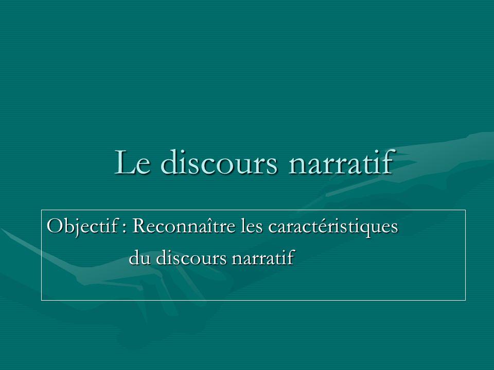 Objectif : Reconnaître les caractéristiques du discours narratif
