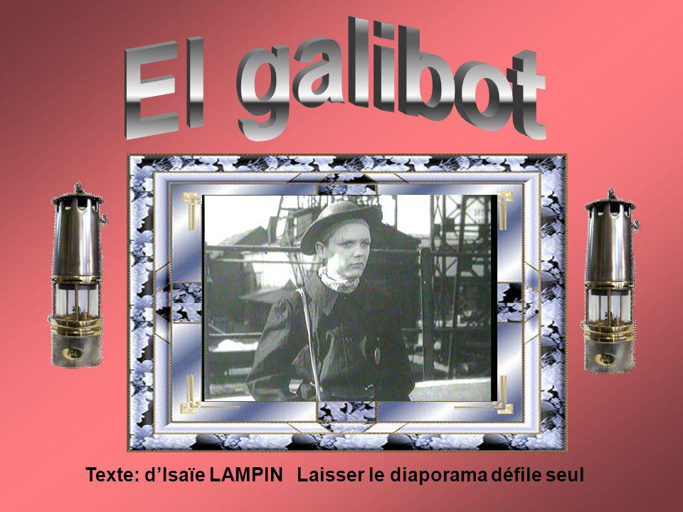 El galibot Texte: d'Isaïe LAMPIN Laisser le diaporama défile seul