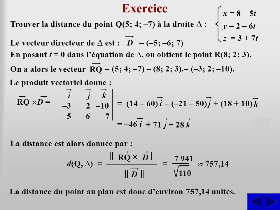 Exercice S S x = 8 – 5t y = 2 – 6t z = 3 + 7t