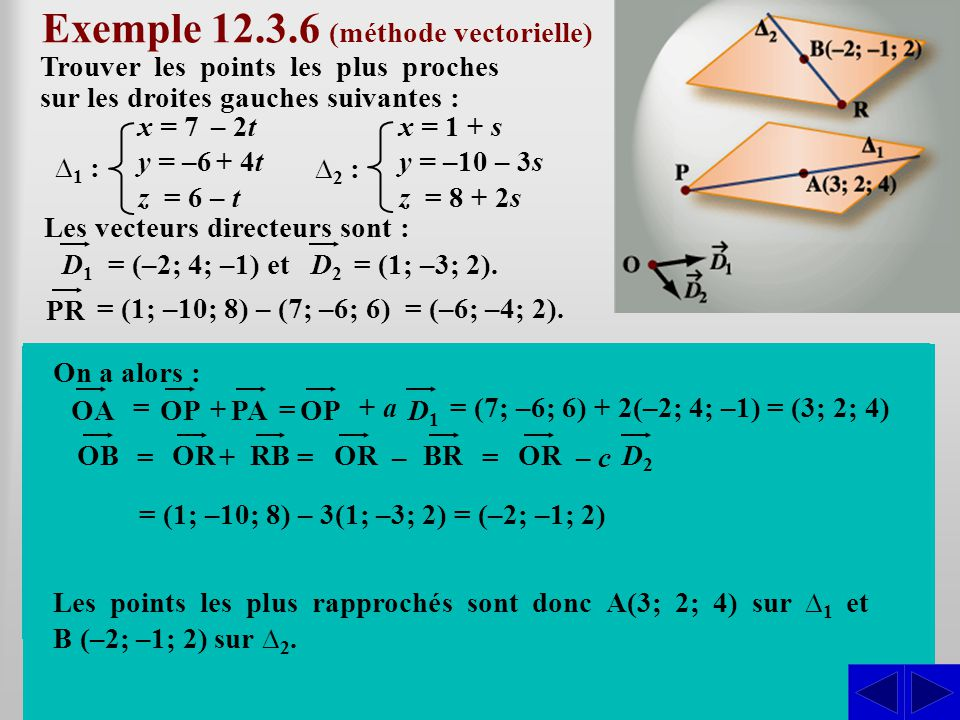Exemple 12.3.6 (méthode vectorielle)