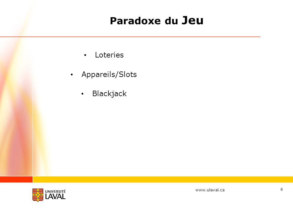 Paradoxe du Jeu Loteries Appareils/Slots Blackjack