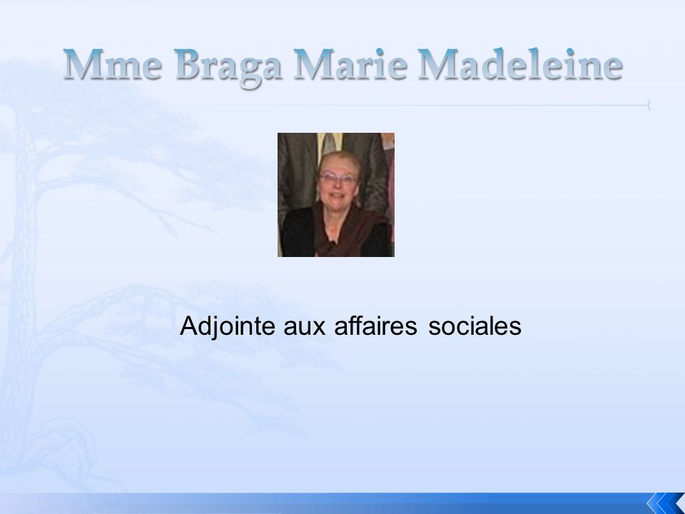 Mme Braga Marie Madeleine