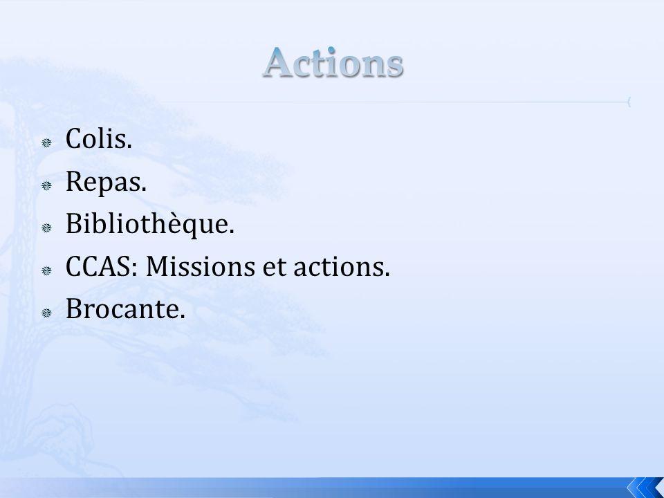 Actions Colis. Repas. Bibliothèque. CCAS: Missions et actions.