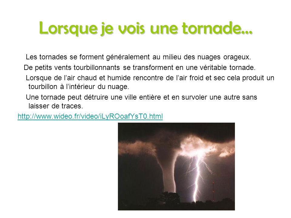 Lorsque je vois une tornade…