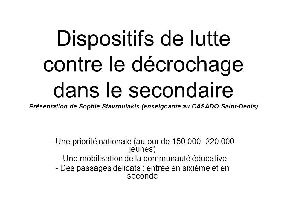 Dispositifs de lutte contre le décrochage dans le secondaire Présentation de Sophie Stavroulakis (enseignante au CASADO Saint-Denis)