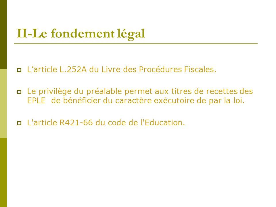 II-Le fondement légal L'article L.252A du Livre des Procédures Fiscales.