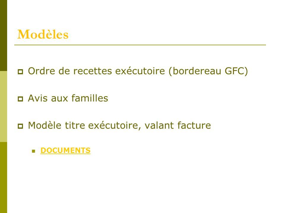 Modèles Ordre de recettes exécutoire (bordereau GFC) Avis aux familles