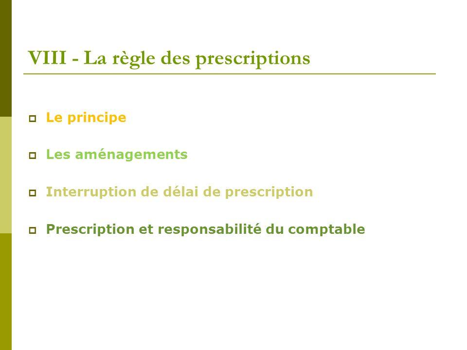 VIII - La règle des prescriptions
