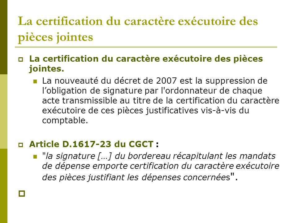 La certification du caractère exécutoire des pièces jointes