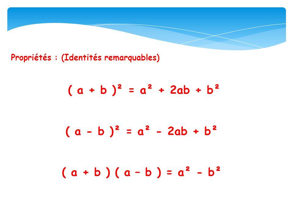 ( a + b )² = a² + 2ab + b² ( a - b )² = a² - 2ab + b²