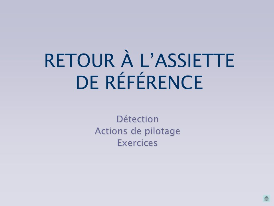 RETOUR À L'ASSIETTE DE RÉFÉRENCE