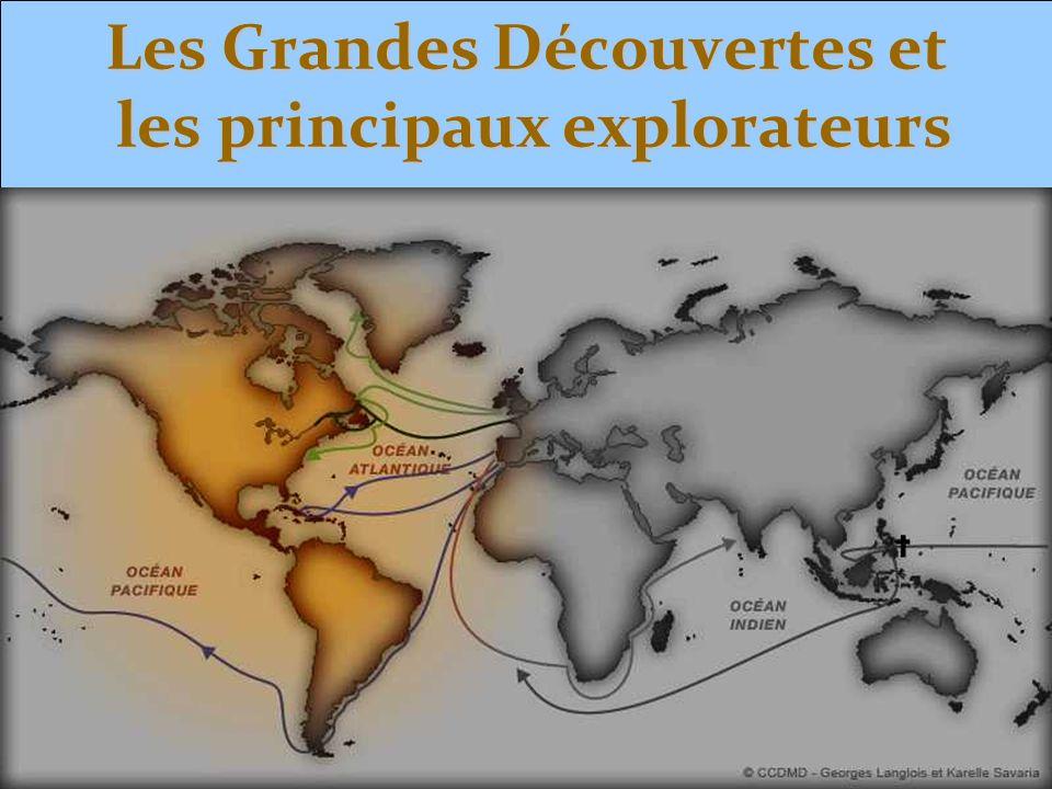 Les Grandes Découvertes et les principaux explorateurs
