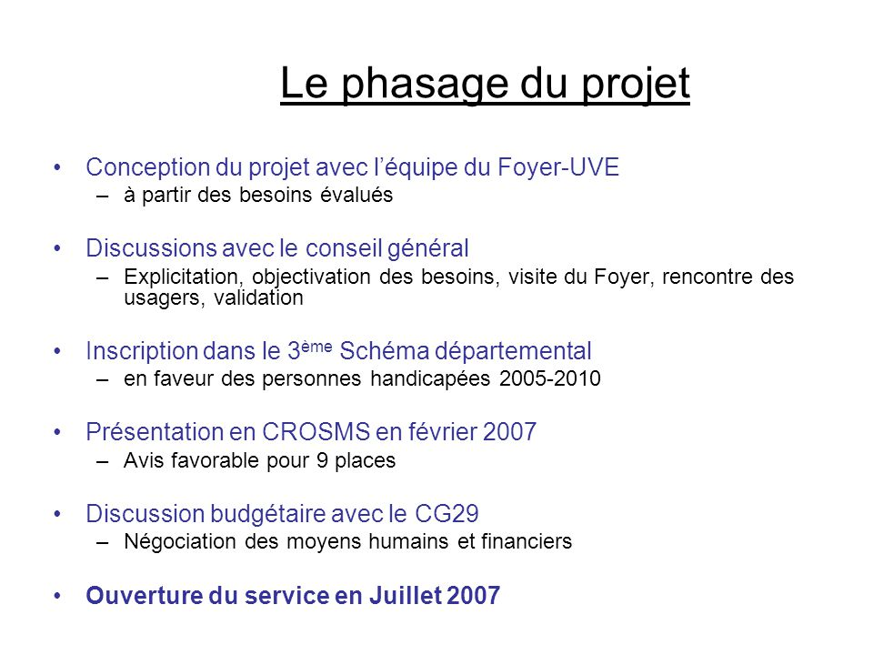 Le phasage du projet Conception du projet avec l'équipe du Foyer-UVE